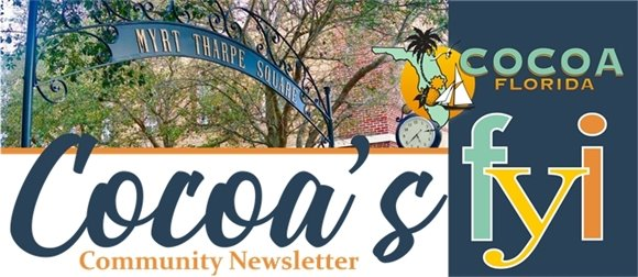 Cocoa's Community Newsletter, the FYI with Cocoa logo and photo of Myrt Tharpe Square Gazebo sign