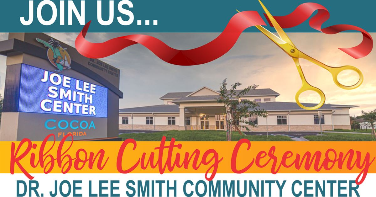Join us... Dr. Joe Lee Smith Community Center Ribbon Cutting Ceremony