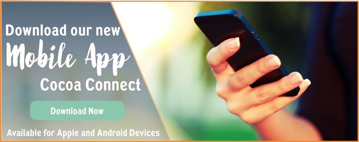 Download our new mobile app Cocoa Connect on Apple and Android devices. Follow link for more info.