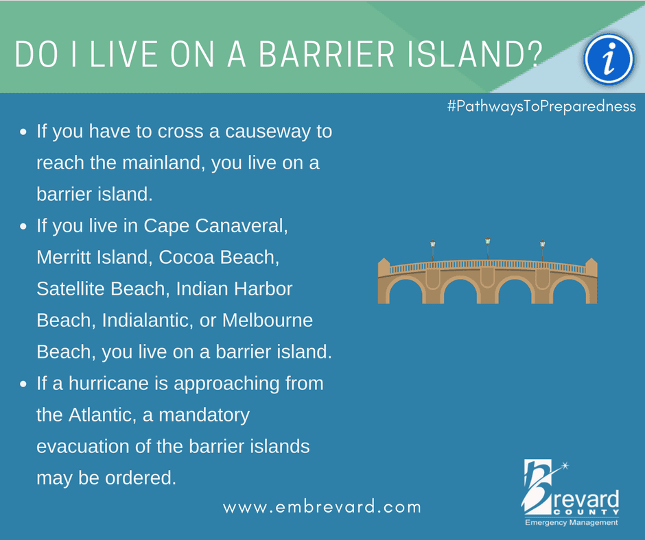 Do I live on a barrier island? If you cross a causeway yes and mandatory evacuation may be ordered