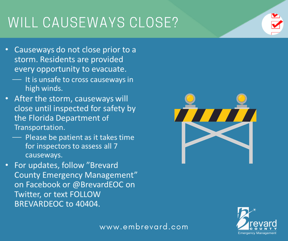 CAUSEWAYs do not close prior to a storm. After they will be closed to be inspected for safety.